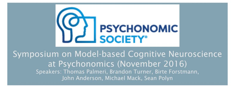 Symposium on Model-based Cognitive Neuroscience at Psychonomics this Fall